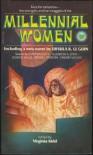 Millennial Women - Virginia Kidd, Joan D. Vinge, Ursula K. Le Guin, Cynthia Felice