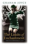 The Limits Of Enchantment - Graham Joyce