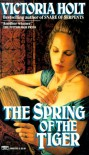 Spring of the Tiger - Victoria Holt