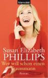 Wer will schon einen Traummann  - Susan Elizabeth Phillips