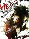 The Heroin Diaries: A Year in the Life of a Shattered Rock Star - Nikki Sixx;Ian Gittins