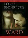 Lover Enshrined (Black Dagger Brotherhood Series #6) - J.R. Ward, Jim Frangione