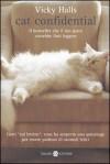 Cat confidential: Il bestseller che il tuo gatto vorrebbe farti leggere - Vicky Halls, Laura Serra