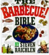 The Barbecue Bible - Steven Raichlen