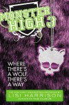 Monster High: Where There's a Wolf, There's a Way - Lisi Harrison