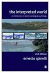 The Interpreted World: An Introduction to Phenomenological Psychology - Ernesto Spinelli