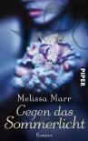 Gegen das Sommerlicht: Roman - Melissa Marr