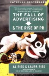 The Fall of Advertising and the Rise of PR - Al Ries, Laura Ries