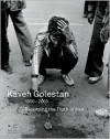 Kaveh Golestan: Recording the Truth in Iran 1950-2003 - Malu Halasa