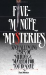 Five-Minute Mysteries: 37 Challenging Cases of Murder and Mayhem for You to Solve - Ken Weber