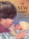 Hi New Baby! - Robie H. Harris, Michael Emberley