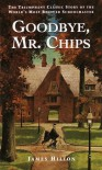 Goodbye, Mr. Chips - James Hilton