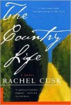Country Life: A Novel - Rachel Cusk