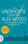 Das unerhörte Leben des Alex Woods oder warum das Universum keinen Plan hat: Roman - Gavin Extence