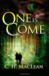 One is Come (Five in Circle, #1) - C.H. MacLean