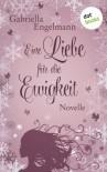 Eine Liebe für die Ewigkeit: Novelle - Gabriella Engelmann