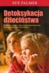Detoksykacja dzieciństwa - Palmer Sue