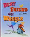 Best Friend on Wheels - Debra Shirley,  Judy Stead (Illustrator)