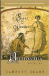 Jehoshua: Signs and Wonders - Garrett Glass, Bob Nagel, Pamela Trush