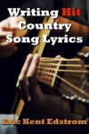 Writing Hit Country Song Lyrics - Eric Edstrom