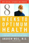 8 Weeks to Optimum Health - Andrew Weil