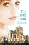 The Truth About Emma - Gary Crew
