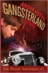 Gangsterland (Ink Portal Adventure #1) - Ansha Kotyk