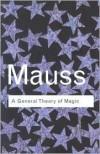 General Theory of Magic - Marcel Mauss, Robert Brain
