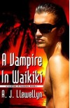A Vampire in Waikiki - A.J. Llewellyn