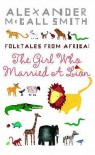 Folktales from Africa: The Girl Who Married a Lion (Illustrated Children's Edition) - Alexander McCall Smith