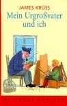 Mein Urgroßvater und ich (Oetinger Auslese) - James Krüss