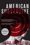American Subversive: A Novel - David Goodwillie