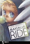 Maximum Ride:The Manga, Vol. 5 - James Patterson