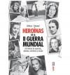 Heroinas de la II Guerra Mundial - Kathryn J. Atwood
