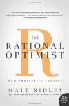 The Rational Optimist: How Prosperity Evolves (P.S.) - Matt Ridley