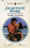 Guilty Passion - Jacqueline Baird