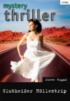 Glutheißer Höllentrip (Mystery Thriller) - Steve Hogan
