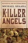 The Killer Angels: The Classic Novel of the Civil War - Michael Shaara