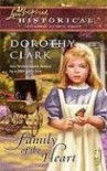 Family of The Heart (Steeple Hill Love Inspired Historical #15) - Dorothy Clark
