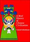 A Brief History of Chinese Civilization - Conrad Schirokauer