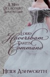 Lord Haversham Takes Command - Heidi Ashworth