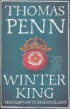 Winter King: The Dawn of Tudor England - Thomas Penn