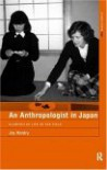 An Anthropologist in Japan: Glimpses of Life in the Field (Asa Research Methods) - Joy Hendry