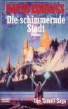 Die Tamuli- Saga 01. Die schimmernde Stadt. - David Eddings;Helmut W. Pesch;Axel Bertram