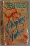 Cheyenne Amber - Catherine Anderson