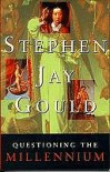 Questioning The Millennium - Stephen Jay Gould