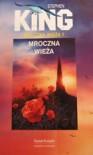Mroczna Wieża 7: Mroczna Wieża - Stephen King