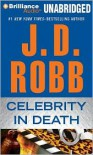 Celebrity in Death (In Death Series #34) - J. D. Robb