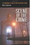 Scene of the Crime: The Importance of Place in Crime and Mystery Fiction - David Geherin