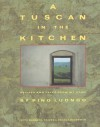 A Tuscan in the Kitchen: Recipes and Tales from My Home - Pino Luongo, Angela Hederman, Barbara Raives